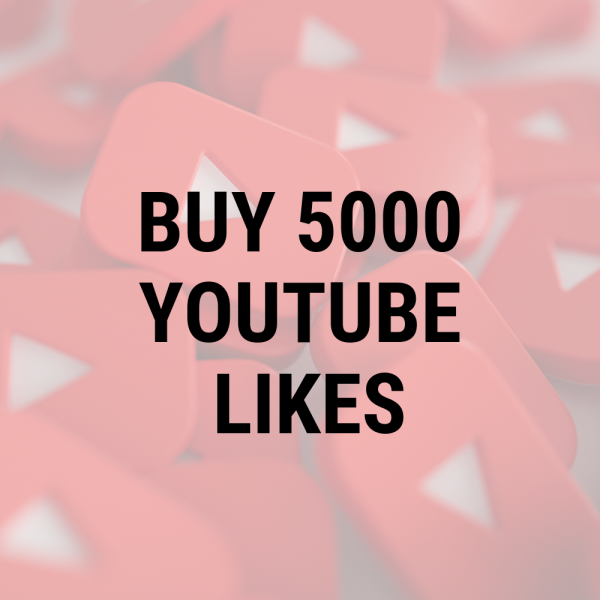 Buy 5000 YouTube Likes