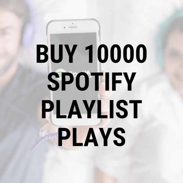 buy 10000 spotify playlist plays