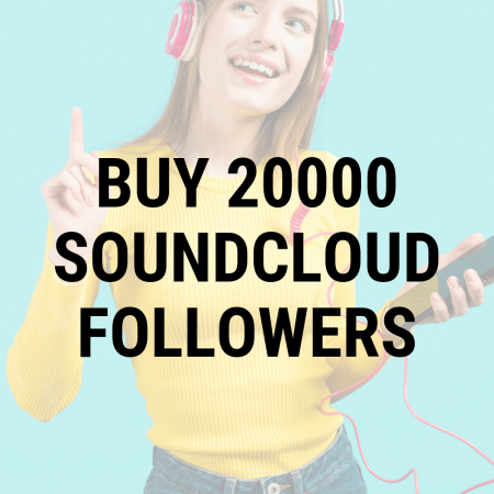 Buy 20,000 SoundCloud Followers