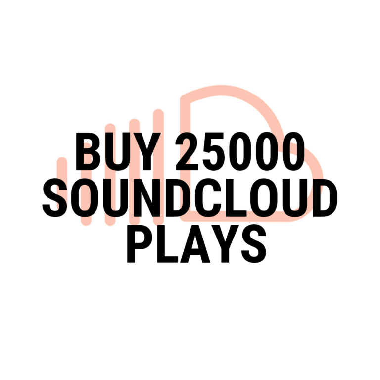 buy 25000 soundcloud plays