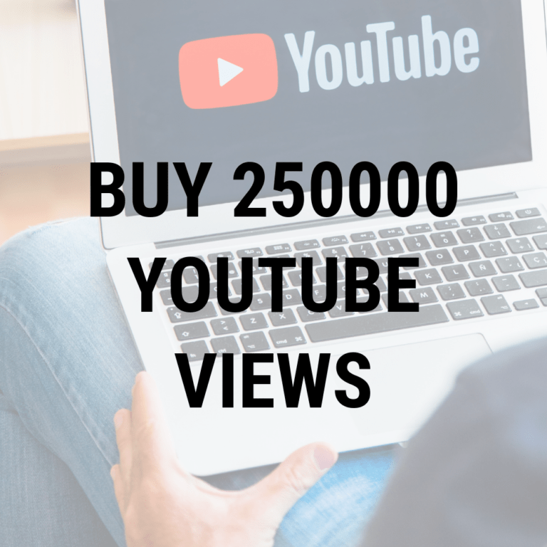 buy 250000 youtube views
