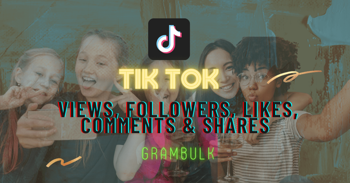 Buy TiKTok Views, Followers, Likes, Comments & Shares