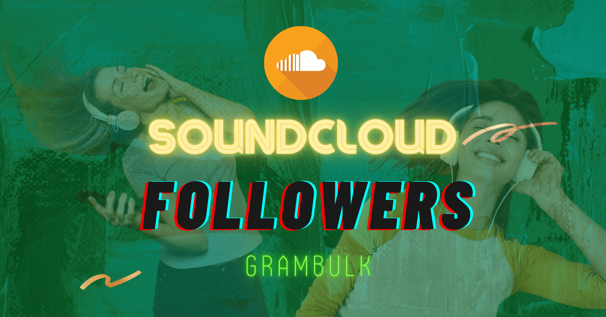 SoundCloud followers by Grambulk