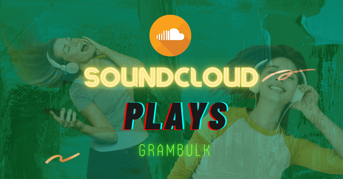 SoundCloud Plays by Grambulk