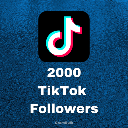 2000 TikTok Followers