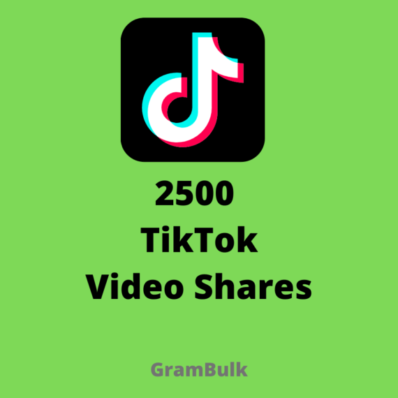 2500 TikTok Video Shares