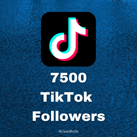 Buy 7500 TikTok Followers