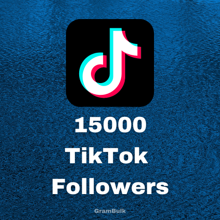 Buy 15000 TikTok Followers