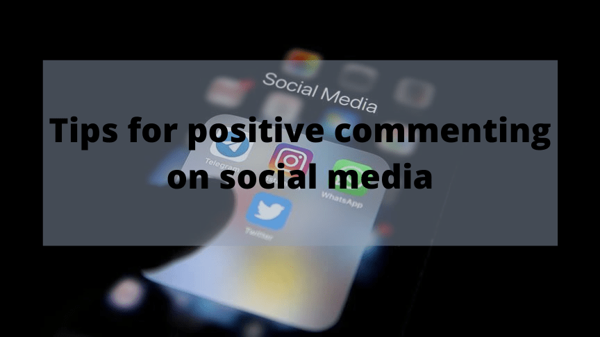 Tips for positive commenting on social media