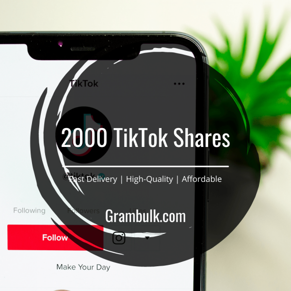 Buy 2000 TikTok Video Shares