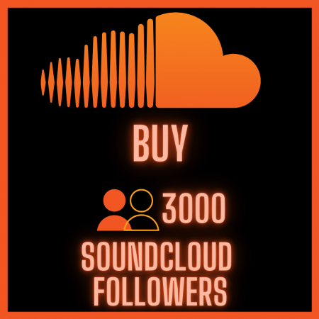 Buy 3000 SoundCloud Followers