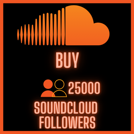 Buy 25000 SoundCloud Followers