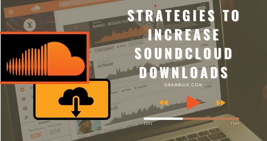 Strategies to Increase soundcloud Downloads
