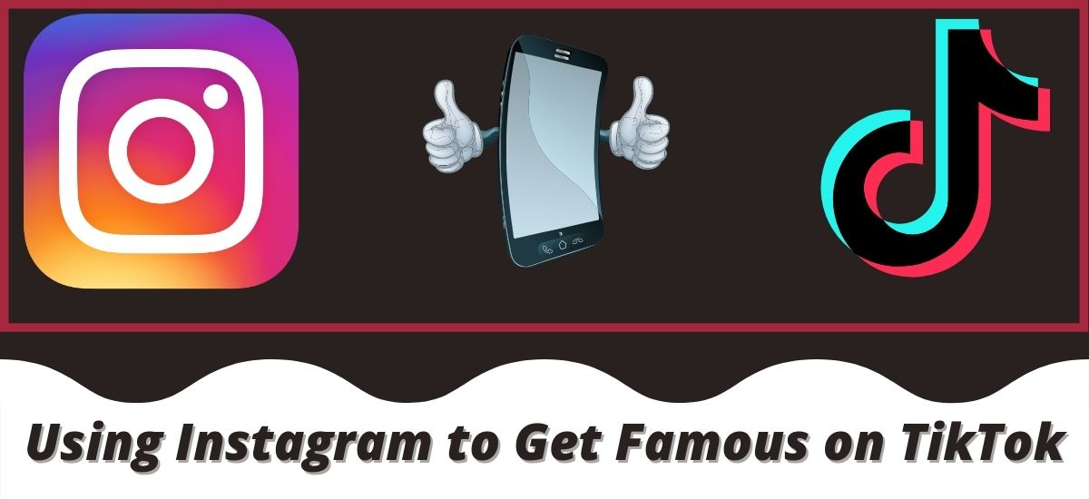 How to Use Instagram to Get Famous on TikTok?