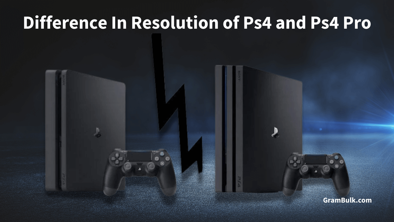Difference In Resolution of Ps4 and Ps4 Pro