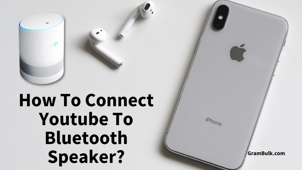 How To Connect Youtube To Bluetooth Speaker