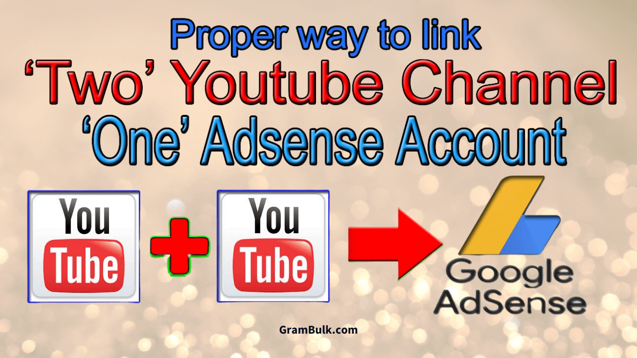 How To Link Multiple Youtube Channels With One Adsense Account